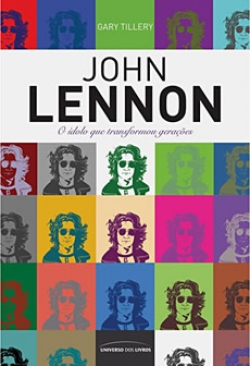 John Lennon - O ídolo que Transformou Gerações