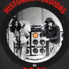 Histórias Perdidas do Rock Brasileiro Vol 1