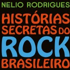 Histórias Secretas do Rock Brasileiro