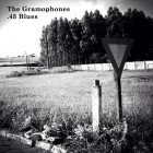 The Gramophones - 45 Blues
