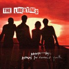 The Libertines - Anthems For Doomed Yout