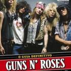 Guns N' Roses – O Guia Definitivo